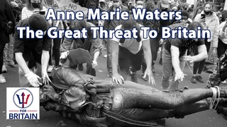 The Great Threat To Britain / Anne Marie Waters / For Britain
