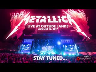 Metallica Live at Outside Lands (San Francisco, CA - August 12, 2017)