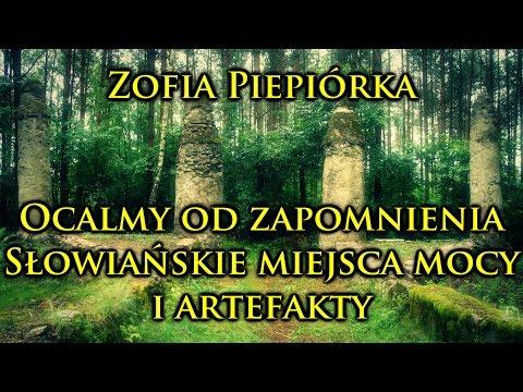 Zofia Piepiórka Ocalmy od zapomnienia słowiańskie miejsca mocy i artefakty CZ 1