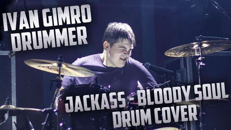 JACKASS Bloody Soul Ivan Gimro drum cover