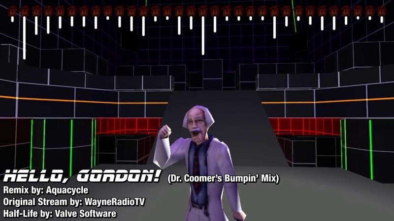 Hello Gordon Dr Coomer's Bumpin' Mix WayneRadioTV Remix