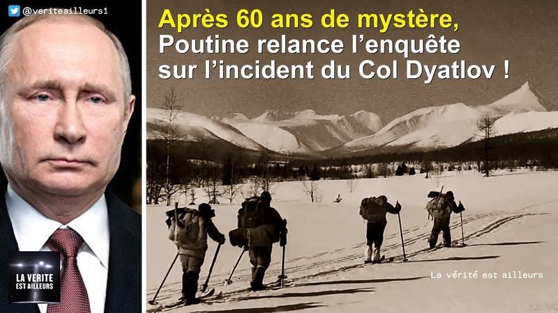★ Poutine relance lenquête sur le mystère dOVNI de lincident du Col Dyatlov !