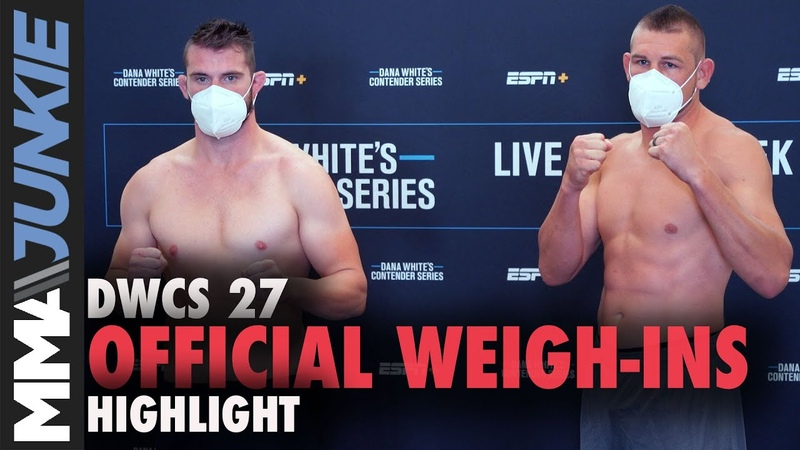 Dana White's Contender Series 27 official weigh in highlight