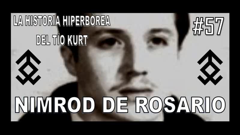 Capítulo 57. NIMROD DE ROSARIO (VÍDEO LIBRO EL MISTERIO DE BELICENA VILLCA - PARTE 2).