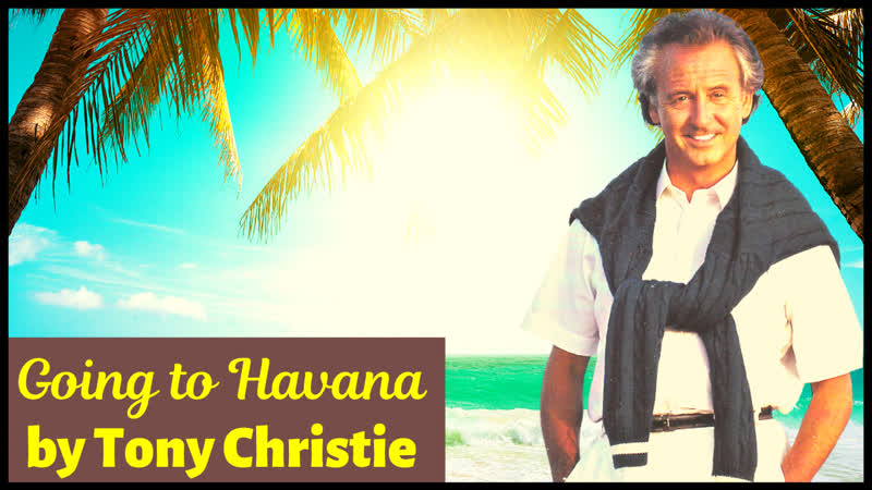 Going to Havana and other Hits Tony Christie