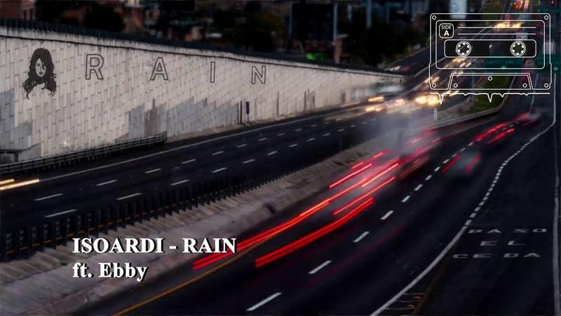 🎧 ISOARDI RAIN ft Ebby EDM DANCE CHILL HOUSE MUSIC 2020