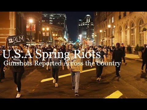 Reported Gunshots at Protests Riots across the USA US Spring Riots 2020