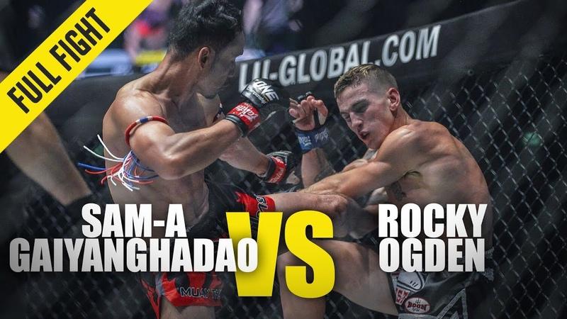 Sam A Gaiyanghadao vs Rocky Ogden ONE Full Fight February 2020