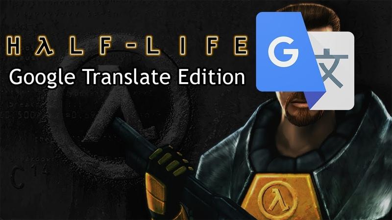 So I Installed Half Life Google Translate Edition