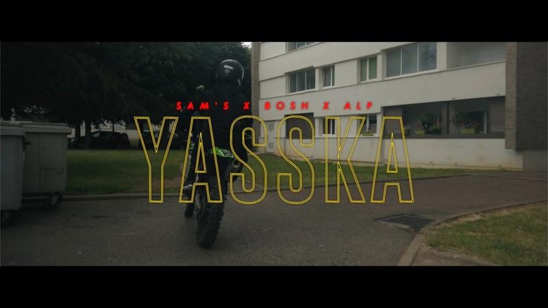YASSKA Sam's ft Bosh ALP B O de la série Validé
