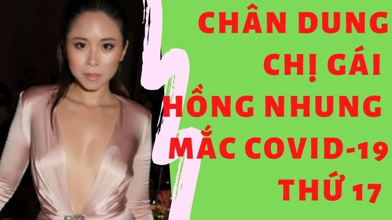 Chị gái Nhung covy là ai Chân dung Hồng Nga chị gái Hồng Nhung ca nhiễm Covid 19 đầu tiên ở Hà Nội