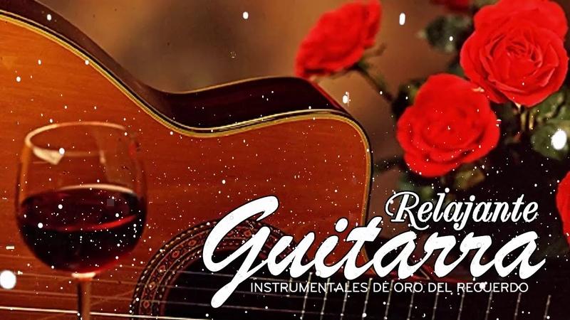 Boleros Instrumentales Para El Alma Guitarra - Música Romántica Guitarra Instrumental Guitarra