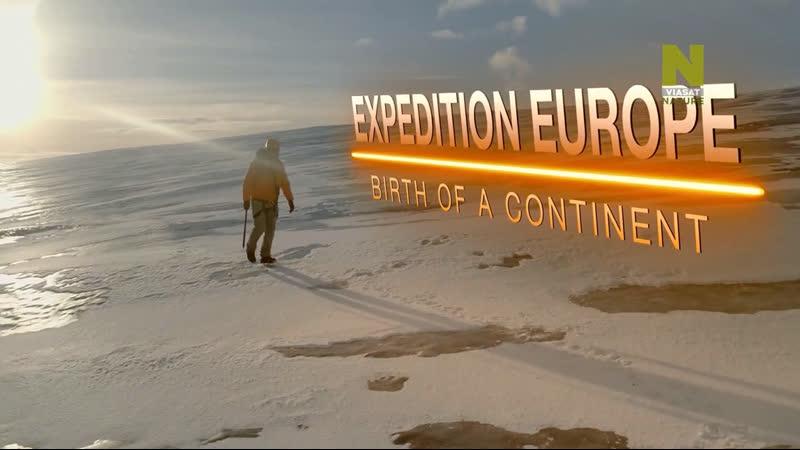 Экспедиция в Европу Рождение континента 1 серия из 2 2018 HD 720