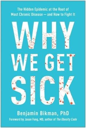 Why We Get Sick - Benjamin Bikman