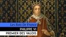 Les Rois de France - Philippe VI, premier des Valois