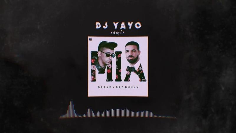 MIA (Remix)   DJ YAYO ✘ BAD BUNNY ✘ DRAKE