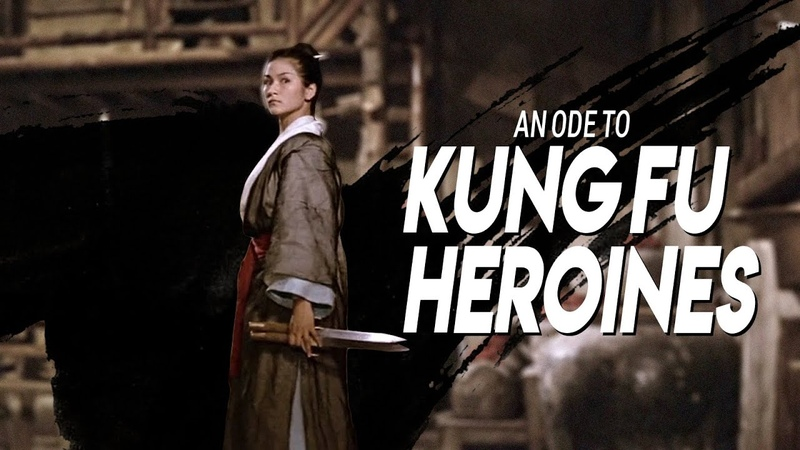 An Ode to Kung Fu Heroines Part 1 Video Essay
