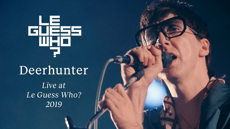 Deerhunter Sailing Take Care What Happens To People Live at Le Guess Who 2019