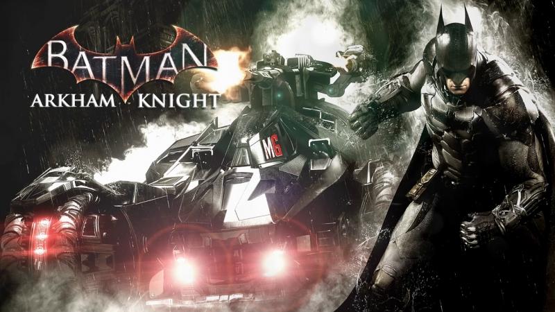 ► Batman: Arkham Knight 1 → Кампания, Тёмный Рыцарь [i5/16GB/GTX1060GTX660]