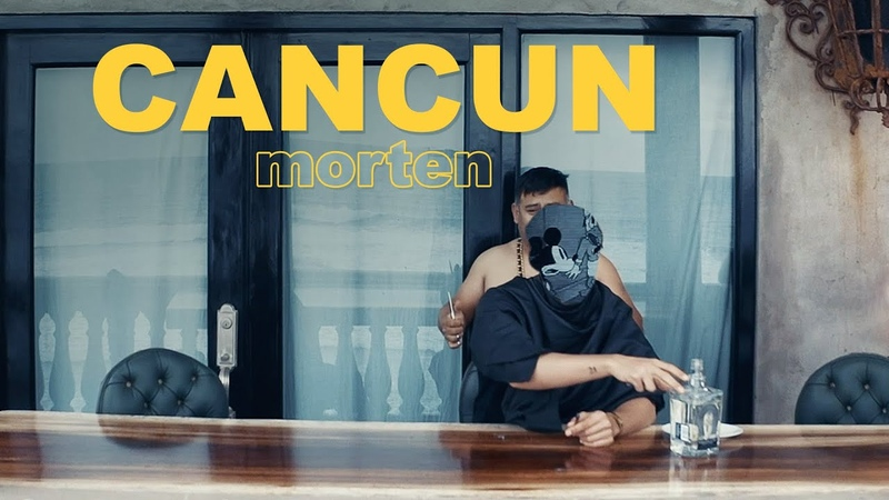 Morten - Cancun (prod by 21 Taigee) (Official Video)