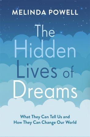 The Hidden Lives of Dreams - Melinda Powell