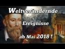 ACHTUNG! Weltverändernde Ereignisse ab Mai 2018 durch eindeutige Hinweise von Nostradamus!