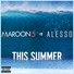 Maroon 5 & Alesso - This Summer