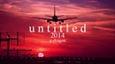 """how """"untitled 2014"""" by gd would sound if you're on the plane leaving to forget about him 