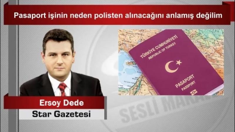 (7) Ersoy Dede Pasaport işinin neden polisten alınacağını anlamış değilim - YouTube