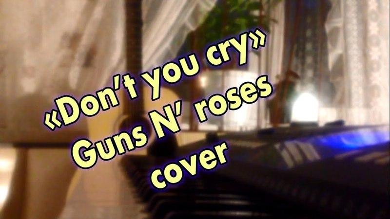 Don't yoy cry (Guns