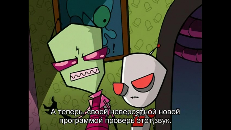 Invader Zim   Захватчик Зим. 1s 34e. GIR Goes Crazy and Stuff [rus sub]