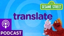 Sesame Street: Translate (Word on the Street Podcast)