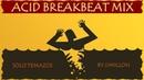 Acid Breakbeat Mix 2018