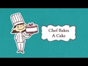 Chef Bakes A Cake Children's Story Bakery Story Professions for kids Pastry Chef Podcast