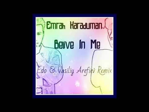 Emrah Karaduman - Belive In Me (Edo Vasiliy Arefiev Remix) 2018