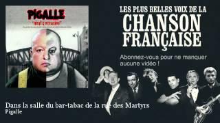 Pigalle - Dans la salle du bar-tabac de la rue des Martyrs - Chanson française
