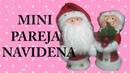 Mini pareja navideña CreandoconAlba