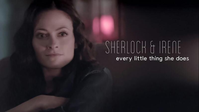 Sherlock Irene || Every Little Thing She Does