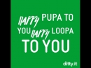 Happy Pupa To You