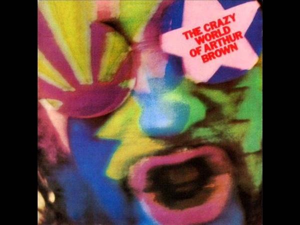 The Crazy World of Arthur Brown - Fanfare, Fire Poem