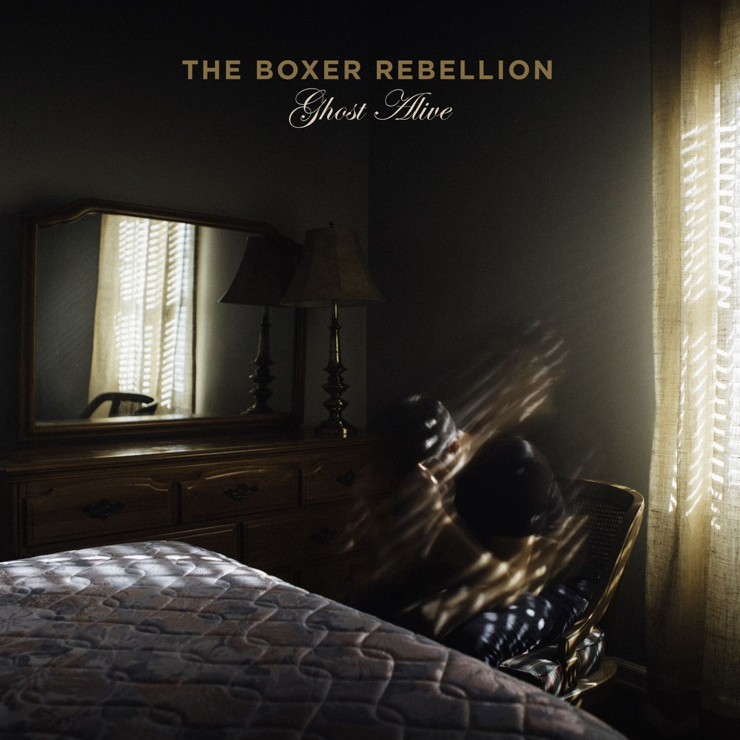 The Boxer Rebellion - Ghost Alive (2018)