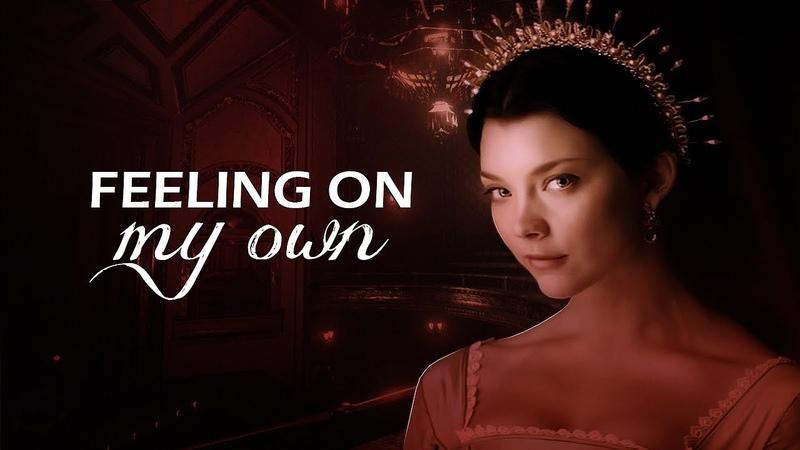 ~ feeling on my own anne boleyn [the tudors]