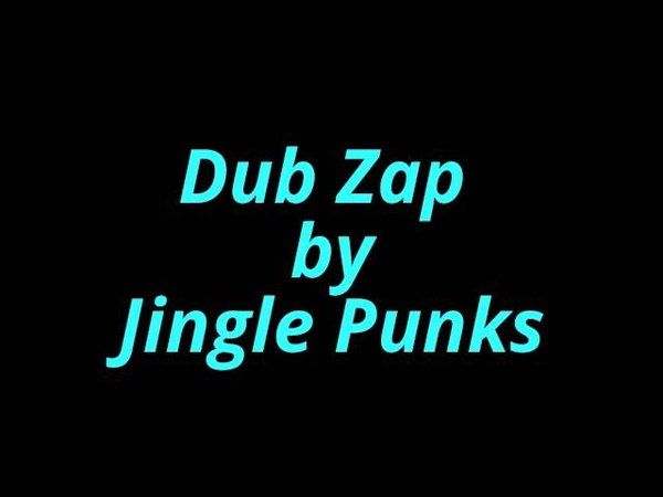 Dub Zap by Jingle Punks