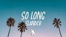 SLANDER - So Long feat. Juliana Chahayed (Lyrics/Lyric Video)