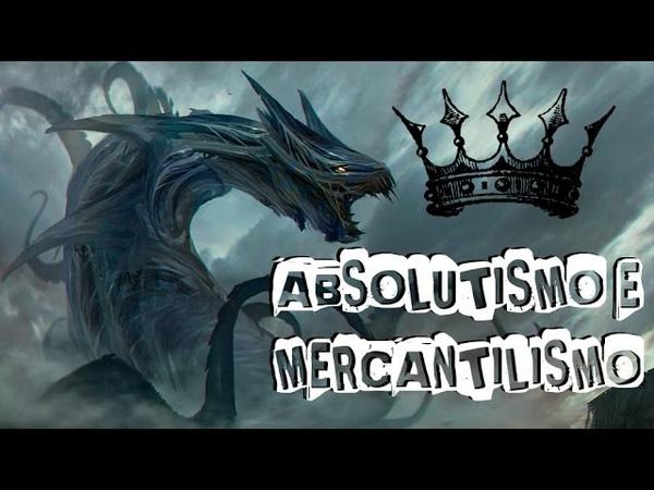 Absolutismo e Mercantilismo para o ENEM Aula 03