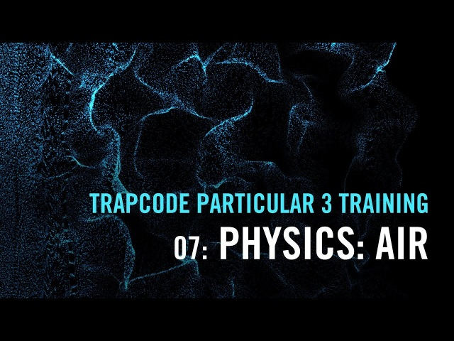 Trapcode Particular 3 Training 07 Physics Air