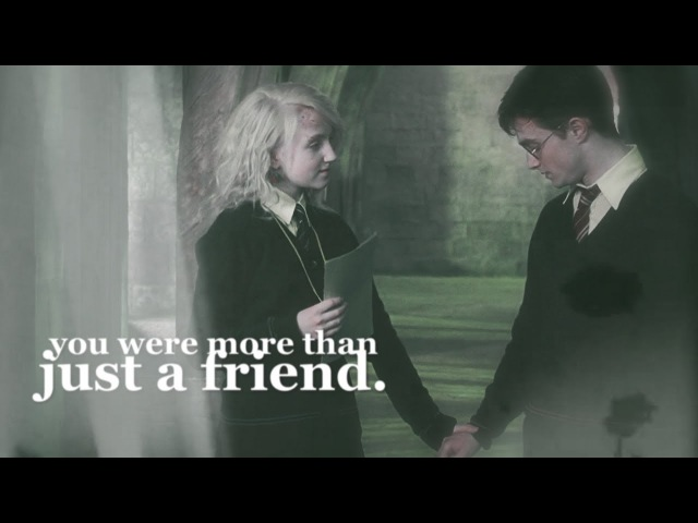 Harry and Luna | You were more than just a friend