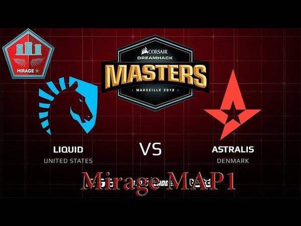 Liquid🆚Astralis [Mirage Map1] DreamHack Masters Marseille 2018 1080p60fps