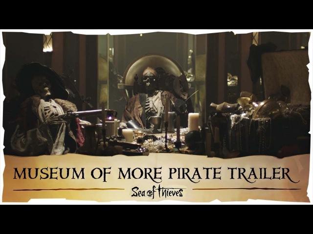 Новый официальный трейлер Sea of Thieves в честь релиза
