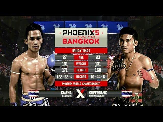 Kawna P.K.Sanchai Vs Superbank Mor Rattanabandit - Full Fight (Muay Thai) - Phoenix 5 Bangkok